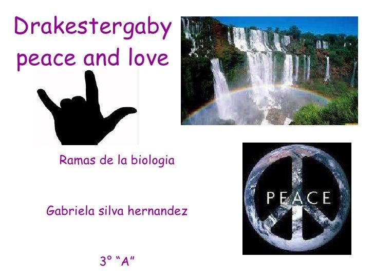 "Drakestergabypeace and love Ramas de la biologia Gabriela silva hernandez 3° ""A"""