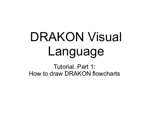 DRAKON VisualLanguageTutorial. Part 1:How to draw DRAKON flowcharts