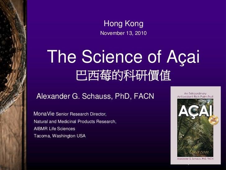 Hong Kong                                November 13, 2010      The Science of Açai                      巴西莓的科研價值 Alexande...