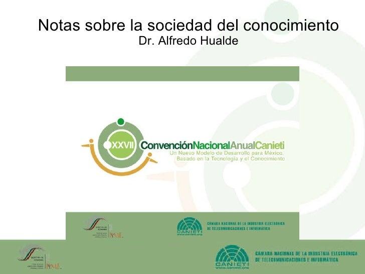 Notas sobre la sociedad del conocimiento Dr. Alfredo Hualde