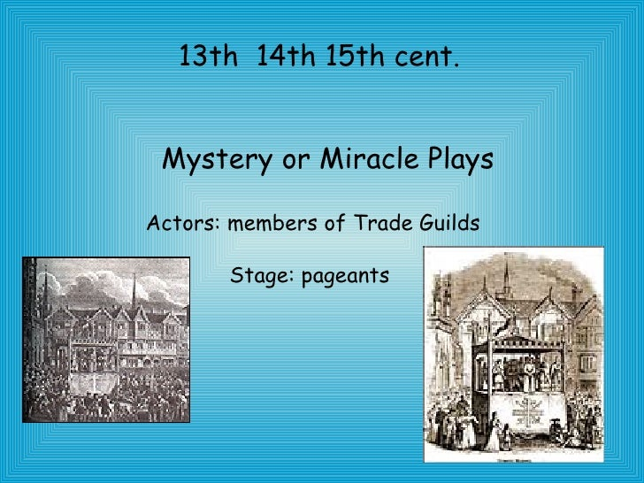 the difference between miracle plays mystery plays and morality plays What medieval institution is credited with the rebirth of western theatre  what is  the difference between a mystery play, a miracle play, and a morality play.