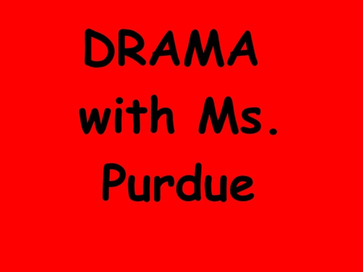 DRAMA  with Ms. Purdue