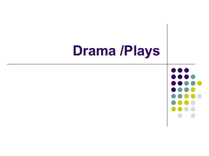 Drama  /  Plays