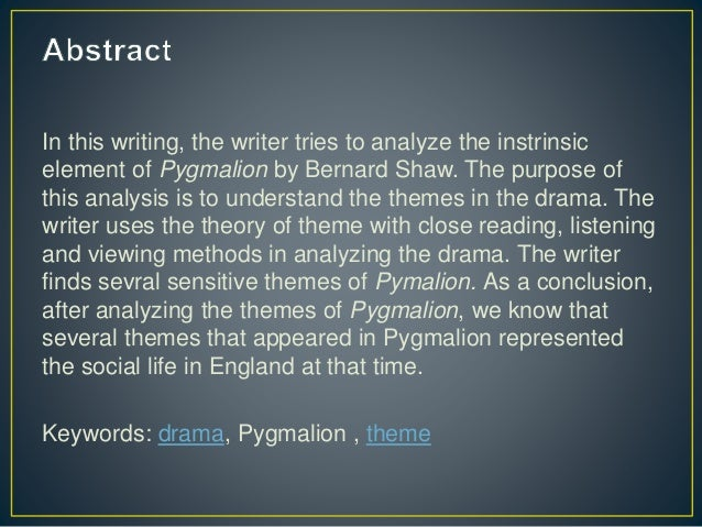 an analysis of pygmalion by shaw Pygmalion is a serious analysis of class and gender conflict bernard shaw's play, entitled pygmalion, transcends the nature of drama as a medium to be utilized for sheer entertainment value.