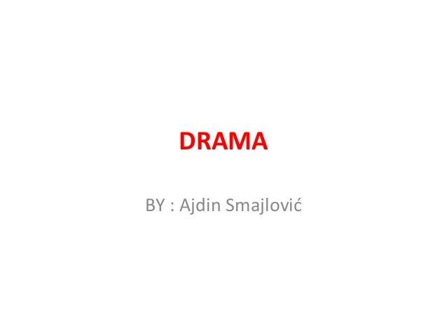 DRAMA  BY : Ajdin Smajlović