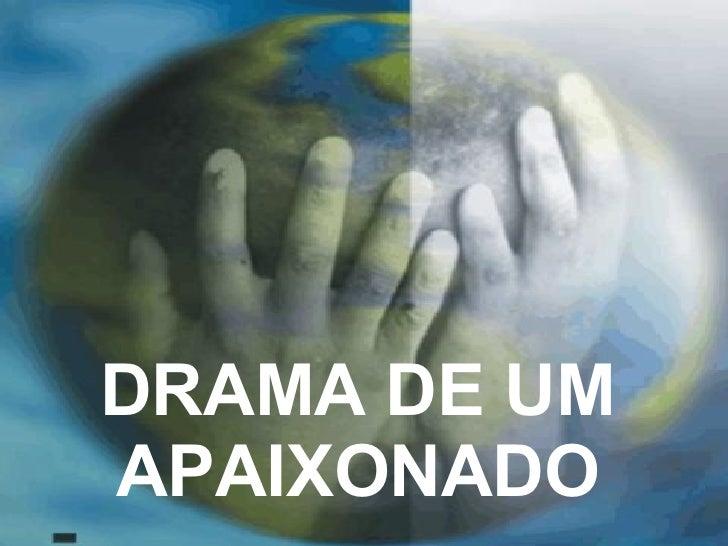 DRAMA DE UM APAIXONADO