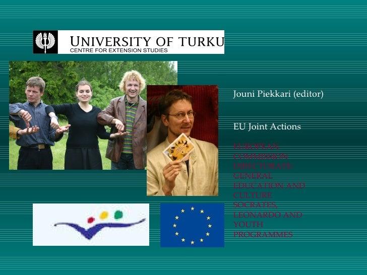 Jouni Piekkari (editor)   EU Joint Actions  EUROPEAN COMMISSION DIRECTORATE- GENERAL EDUCATION AND CULTURE SOCRATES, LEONA...