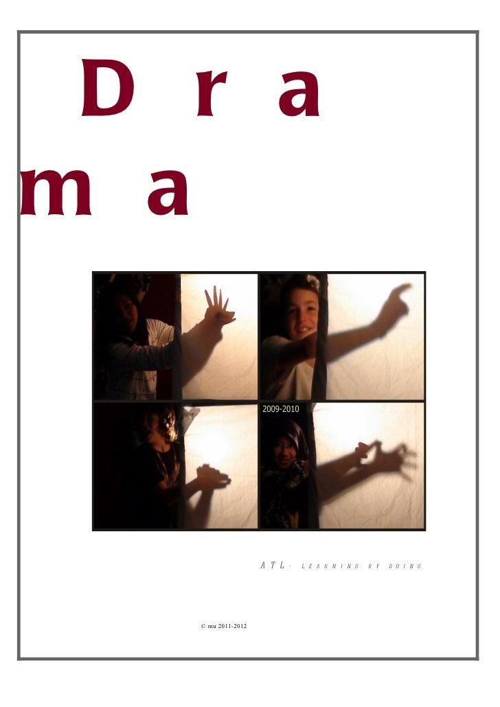 D r am a                    A T L -   L E A R N I N G   B Y   D O I N G   © mu 2011-2012