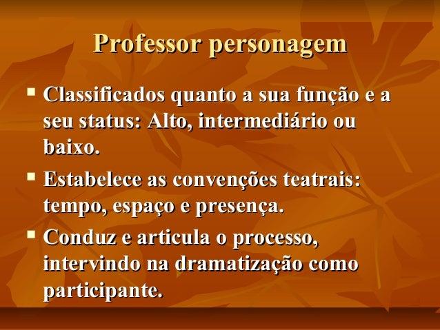 Professor personagem Classificados quanto a sua função e a seu status: Alto, intermediário ou baixo.  Estabelece as conve...