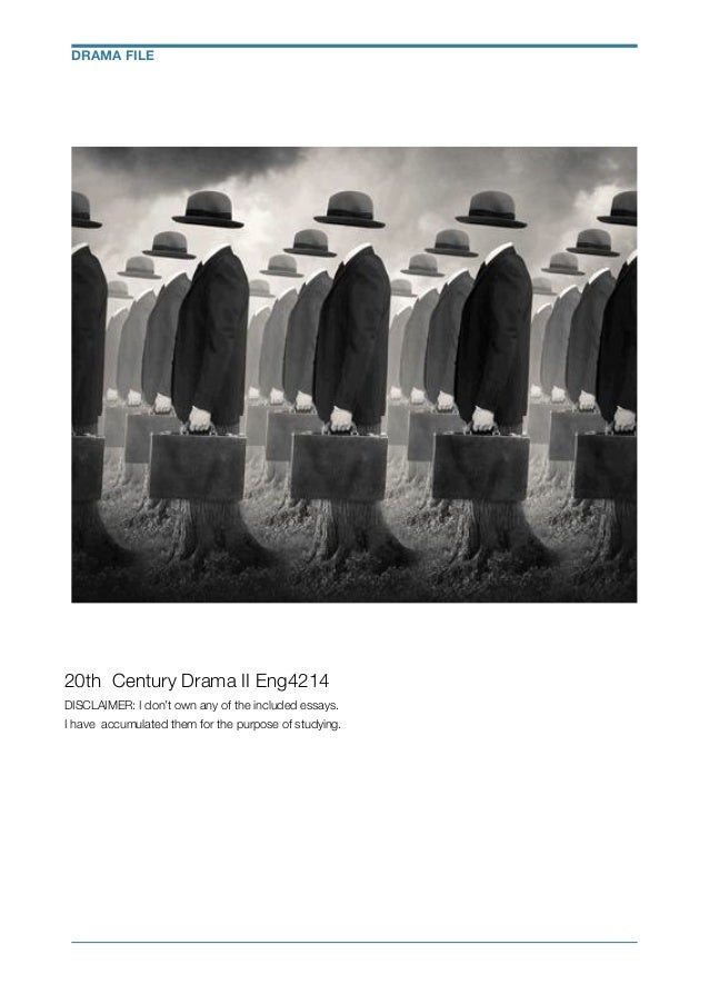 ! ! 20th Century Drama II Eng4214 DISCLAIMER: I don't own any of the included essays. I have accumulated them for the purp...