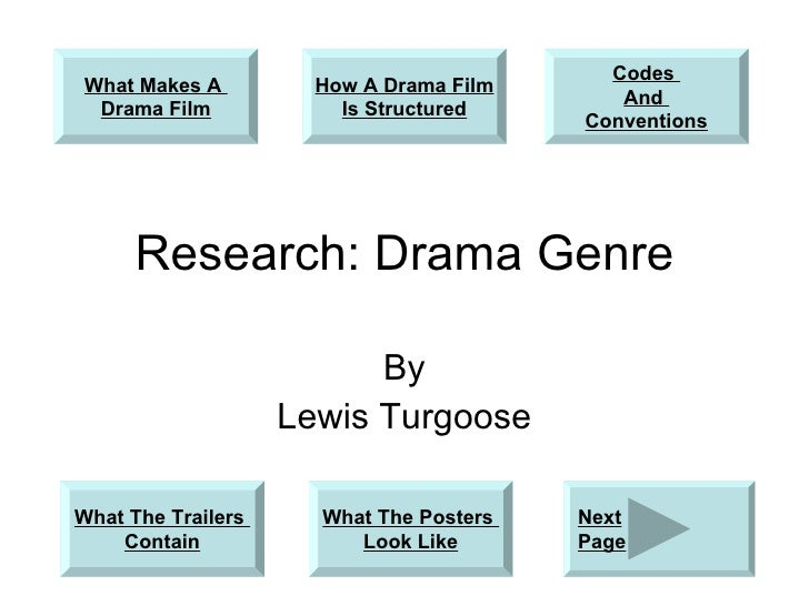 Research: Drama Genre By Lewis Turgoose What Makes A  Drama Film What The Trailers  Contain How A Drama Film Is Structured...