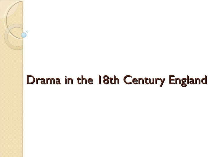 Drama in the 18th Century England