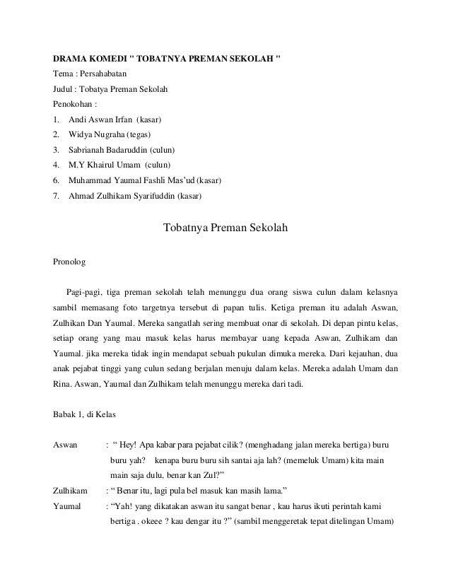 """DRAMA KOMEDI """" TOBATNYA PREMAN SEKOLAH """"Tema : PersahabatanJudul : Tobatya Preman SekolahPenokohan :1.   Andi Aswan Irfan ..."""