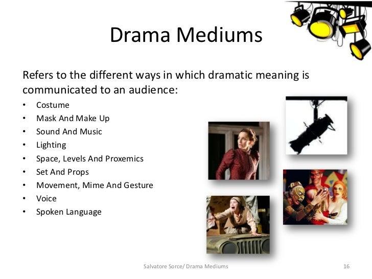 Drama Mediums