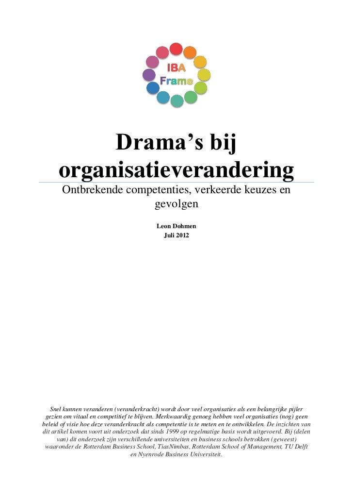Drama's bij      organisatieverandering       Ontbrekende competenties, verkeerde keuzes en                       gevolgen...