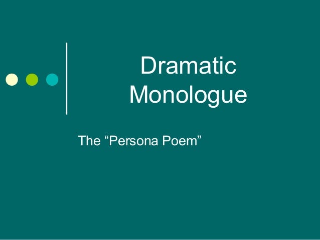 """Dramatic Monologue The """"Persona Poem"""""""