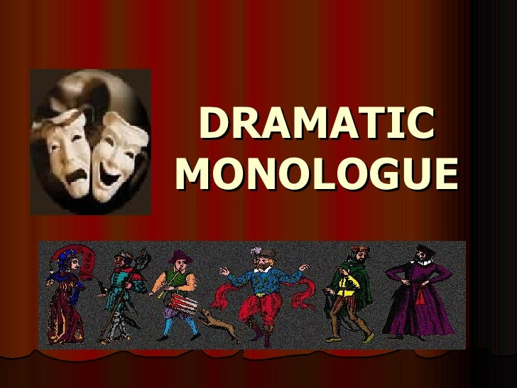 dramatic monologue english coursework What are some famous dramatic monologue in the course of justice these are some of the famous monologues in english literature.