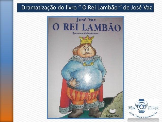 """Dramatização do livro """" O Rei Lambão """" de José Vaz"""