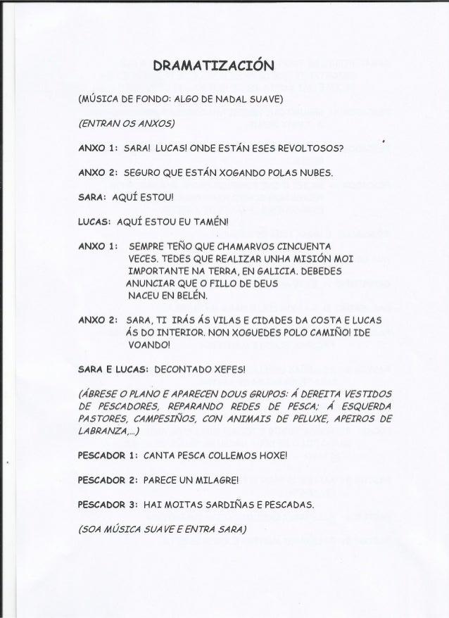 DRAMATIzAcIóN  (MÚSICA DE FONDO:  ALGO DE NADAL SUAVE)  (EN TRAN 05 ANXOS)  ANXO 1: SARA!  LUCAS!  oNDE ESTÁN EsEs REVOLTO...