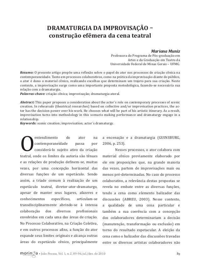 DRAMATURGIA DA IMPROVISAÇÃO construção efêmera da cena teatral Mariana Muniz Professora do Programa de Pós-graduação em Ar...