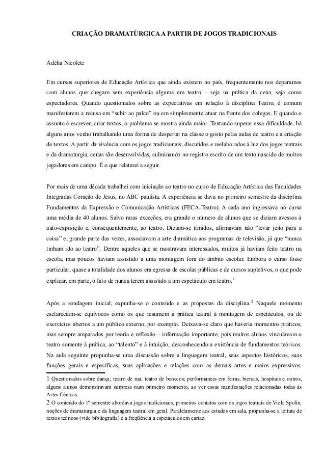 CRIAÇÃO DRAMATÚRGICAA PARTIR DE JOGOS TRADICIONAIS Adélia Nicolete Em cursos superiores de Educação Artística que ainda ex...