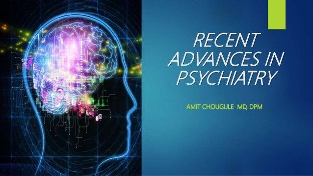 Dr Amit Chougule Recent advances in psychiatry
