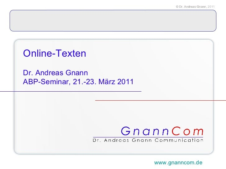 Online-Texten   Dr. Andreas Gnann ABP-Seminar, 21.-23. März 2011 www.gnanncom.de