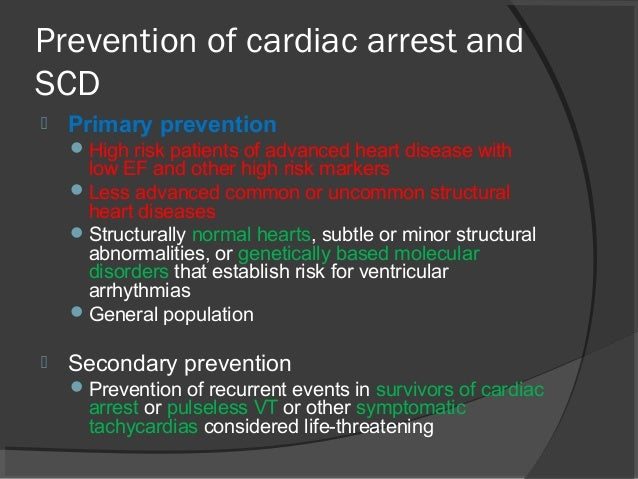 prediction and prevention of sudden cardiac Report presents new recommendations on sudden cardiac death prediction and prevention in the united states, scd claims more than 250,000 lives annually and is the cause of half of all heart disease deaths.