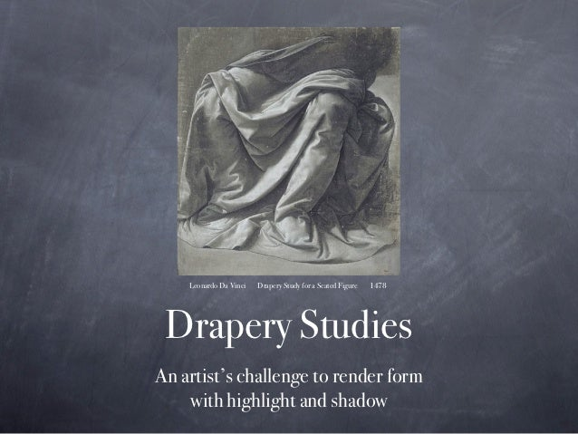 Leonardo Da Vinci   Drapery Study for a Seated Figure   1478 Drapery StudiesAn artist's challenge to render form    with h...