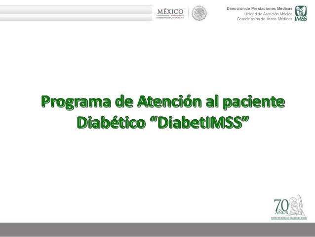 Dirección de Prestaciones Médicas Unidad de Atención Médica Coordinación de Áreas Médicas Programa de Atención al paciente...