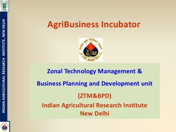 INDIAN AGRICULTURAL RESEARCH INSTITUTE, NEW DELHI                                                       AgriBusiness Incub...