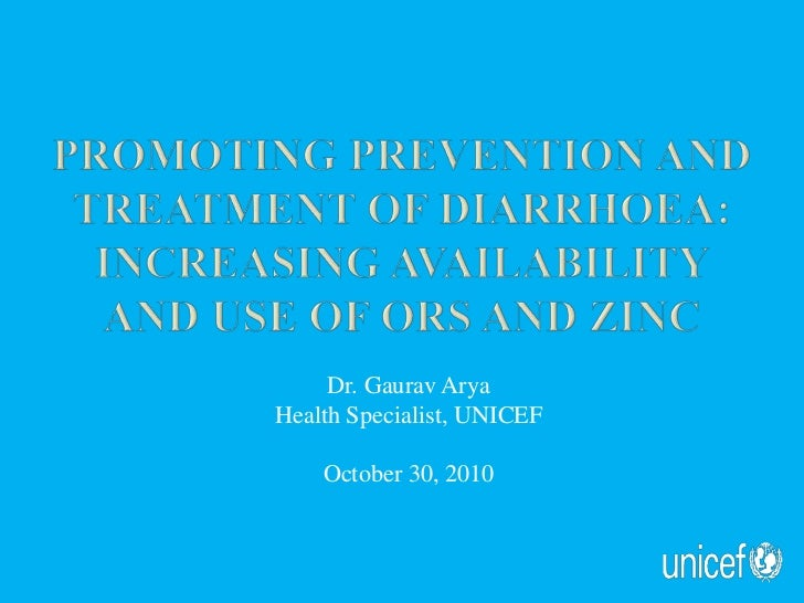 Promoting prevention and treatment of Diarrhoea:Increasing availability and USE of ORS and Zinc<br />Dr. Gaurav Arya<br />...