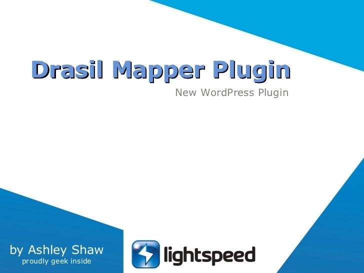 Drasil Mapper Plugin New WordPress Plugin by Ashley Shaw proudly geek inside