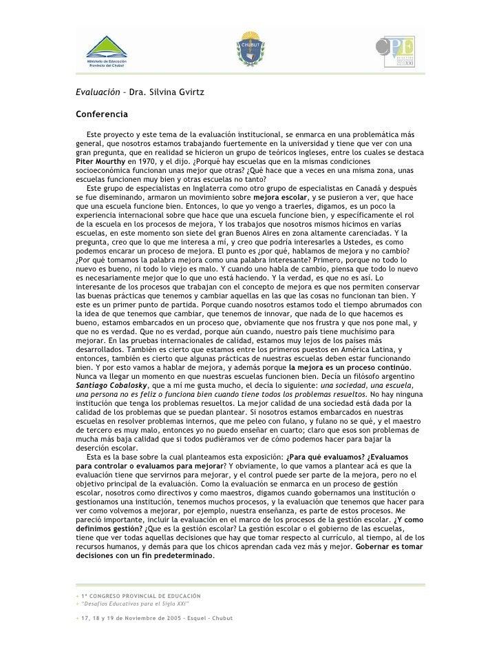 Evaluación – Dra. Silvina Gvirtz  Conferencia      Este proyecto y este tema de la evaluación institucional, se enmarca en...