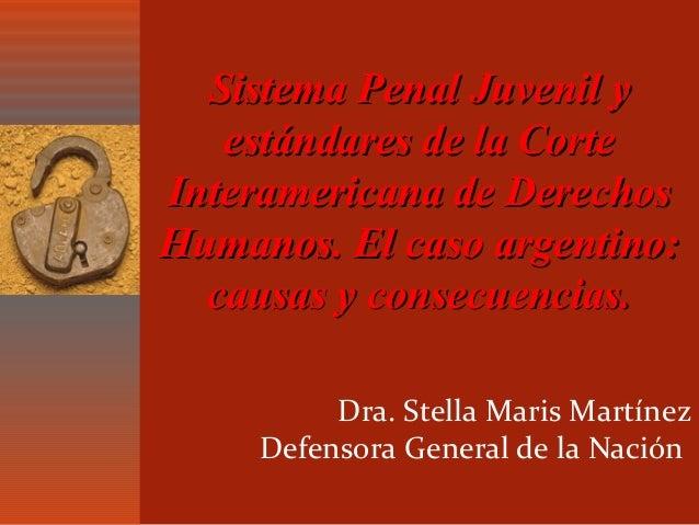 Sistema Penal Juvenil ySistema Penal Juvenil y estándares de la Corteestándares de la Corte Interamericana de DerechosInte...