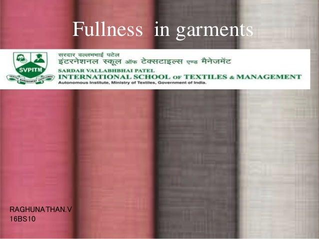 Fullness in garments RAGHUNATHAN.V 16BS10