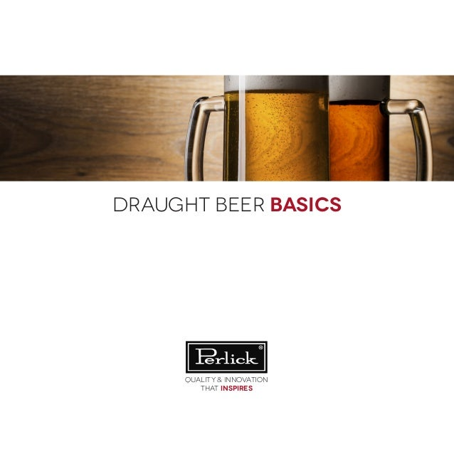 draught beer basics Quality & Innovation that inspires