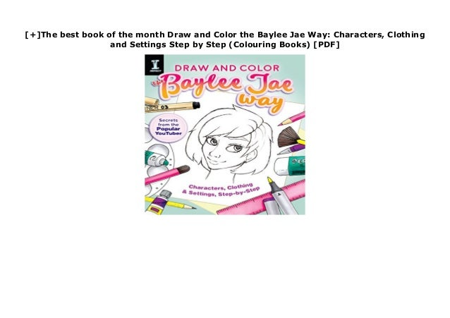 - The Best Book Of The Month Draw And Color The Baylee Jae Way: Char…
