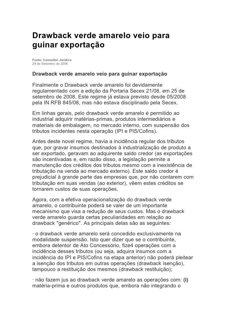 Drawback verde amarelo veio para guinar exportação Fonte: Consultor Jurídico 29 de Setembro de 2008   Drawback verde amare...