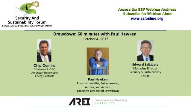 Drawdown: 60 minutes with Paul Hawken October 4, 2017 Access the SSF Webinar ArchivesAccess the SSF Webinar Archives Subsc...