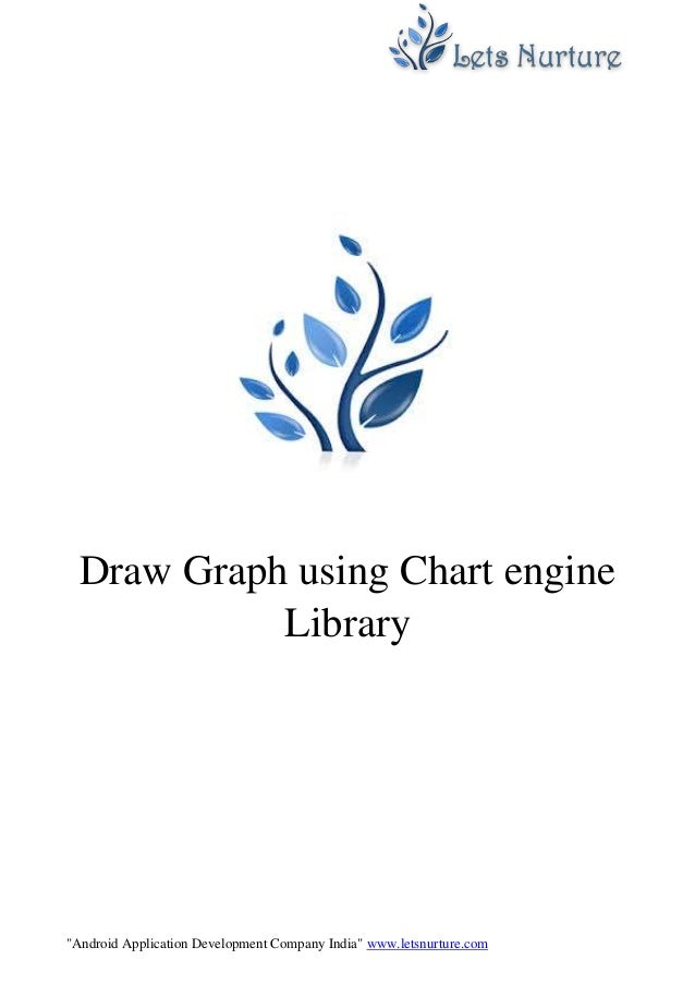 """Android Application Development Company India"" www.letsnurture.com Draw Graph using Chart engine Library"