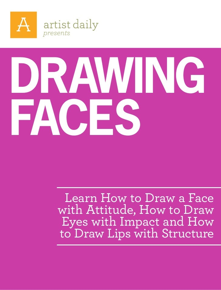 presentsDrawingfaces      Learn How to Draw a Face     with Attitude, How to Draw     Eyes with Impact and How     to Draw...