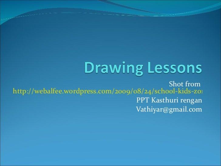 Shot from  http://webalfee.wordpress.com/2009/08/24/school-kids-zone-lesson-1-how-to-draw-a-flower/ PPT Kasthuri rengan [e...