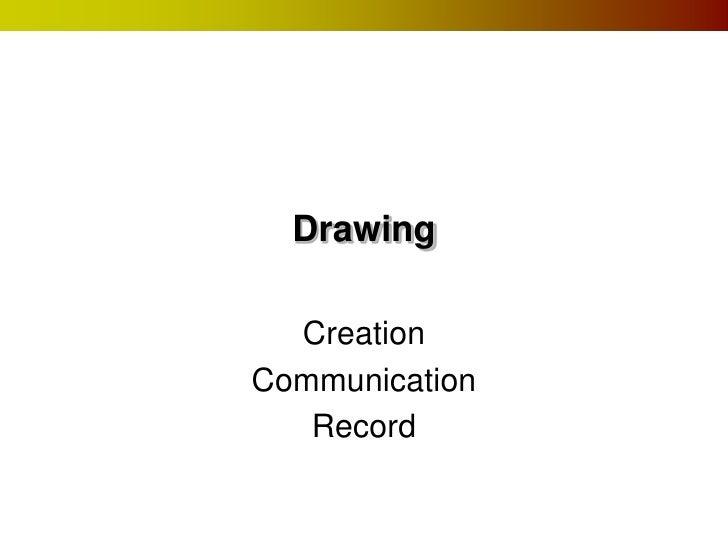 Drawing  CreationCommunication   Record