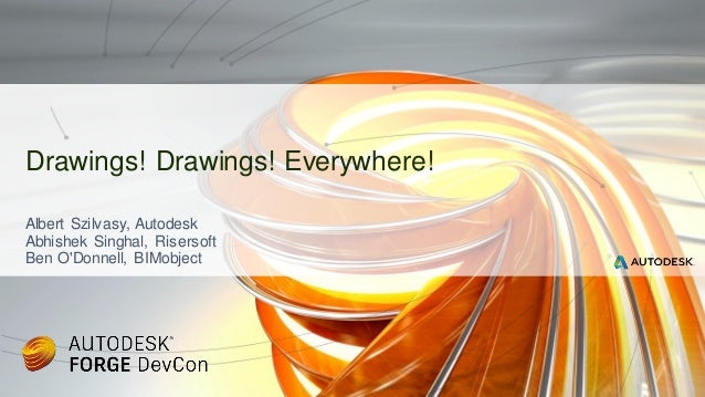 Albert Szilvasy, Autodesk Abhishek Singhal, Risersoft Ben O'Donnell, BIMobject Drawings! Drawings! Everywhere!
