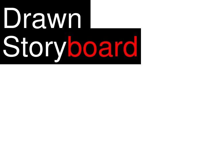 Drawn<br />Storyboard<br />