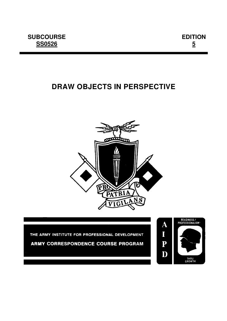 SUBCOURSE                          EDITION  SS0526                              5     DRAW OBJECTS IN PERSPECTIVE