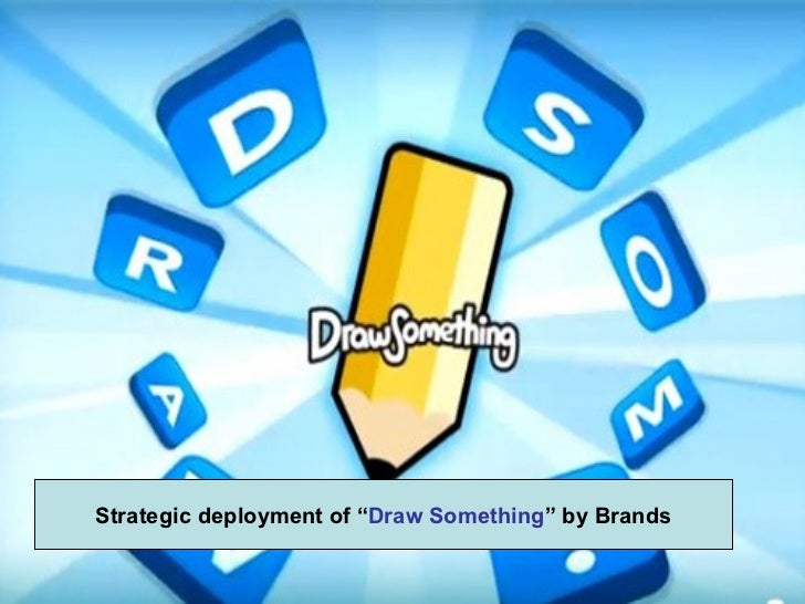 "Strategic deployment of ""Draw Something"" by Brands"
