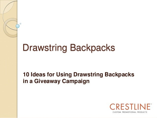 Drawstring Backpacks 10 Ideas for Using Drawstring Backpacks in a Giveaway Campaign