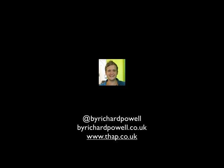 @byrichardpowellbyrichardpowell.co.uk   www.thap.co.uk